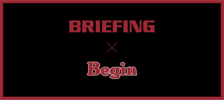 BRIEFING×Begin